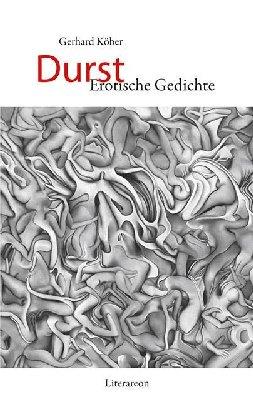 Durst - Erotische Gedichte von Gerhard Köber